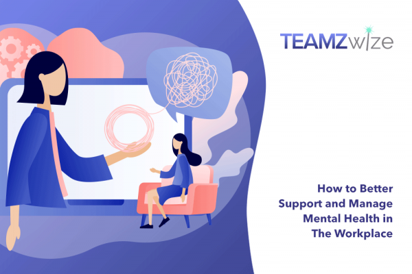 How to Better Support and Manage Mental Health in the Workplace